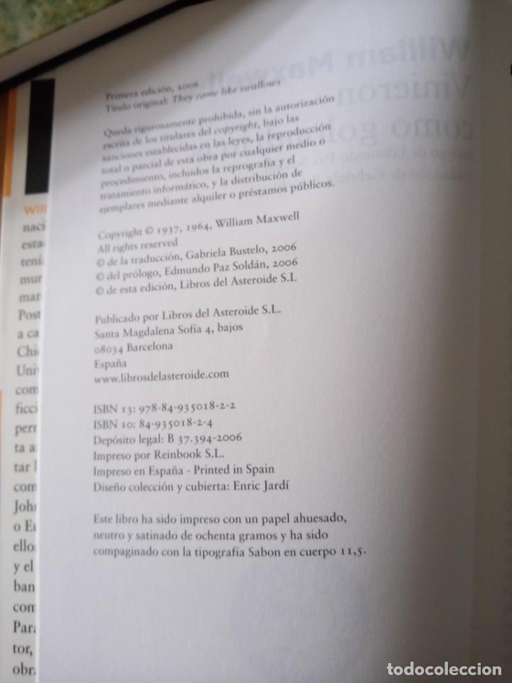 Libros de segunda mano: WILLIAM MAXWELL VINIERON COMO GOLONDRINAS - Foto 6 - 276961563