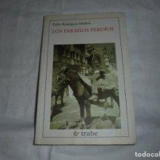 Libros de segunda mano: LOS PARAISOS PERDIOS(EN ASTURIANO) .PABLO RODRIGUEZ MEDINA.EDICIONES TRABE OVIEDO 2000. Lote 276961743