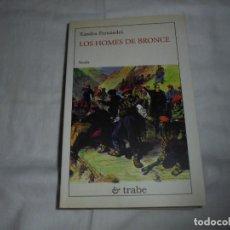 Libros de segunda mano: LOS HOMES DE BRONCE.XANDRU FERNANDEZ.EDICIONES TRABE OVIEDO 2001. Lote 276963303