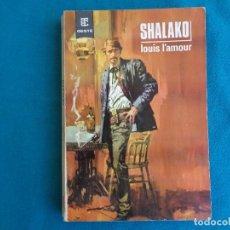 Libros de segunda mano: SHALAKO, LOUIS L´AMOUR. TORAY 1967. Lote 276988418
