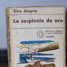 Libros de segunda mano: LA SERPIENTE DE ORO - CIRO ALEGRÍA - EDICIÓN LOSADA 1974 - LITERATURA SOCIAL - INDIGENISMO. Lote 277085533