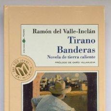 Libros de segunda mano: RAMON DEL VALLE-INCLAN - TIRANO BANDERAS. Lote 277097933