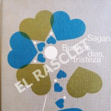Libros de segunda mano: BUENOS DIAS TRISTEZA - FRANÇOISE SAGAN. Lote 277118638
