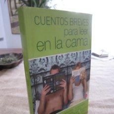 Libros de segunda mano: CUENTOS BREVES PARA LEER EN LA CAMA. BENEDETTI, MARIAS, MILLAS, GRANDES, PIÑOL, LONGARES, ETC. Lote 277169443