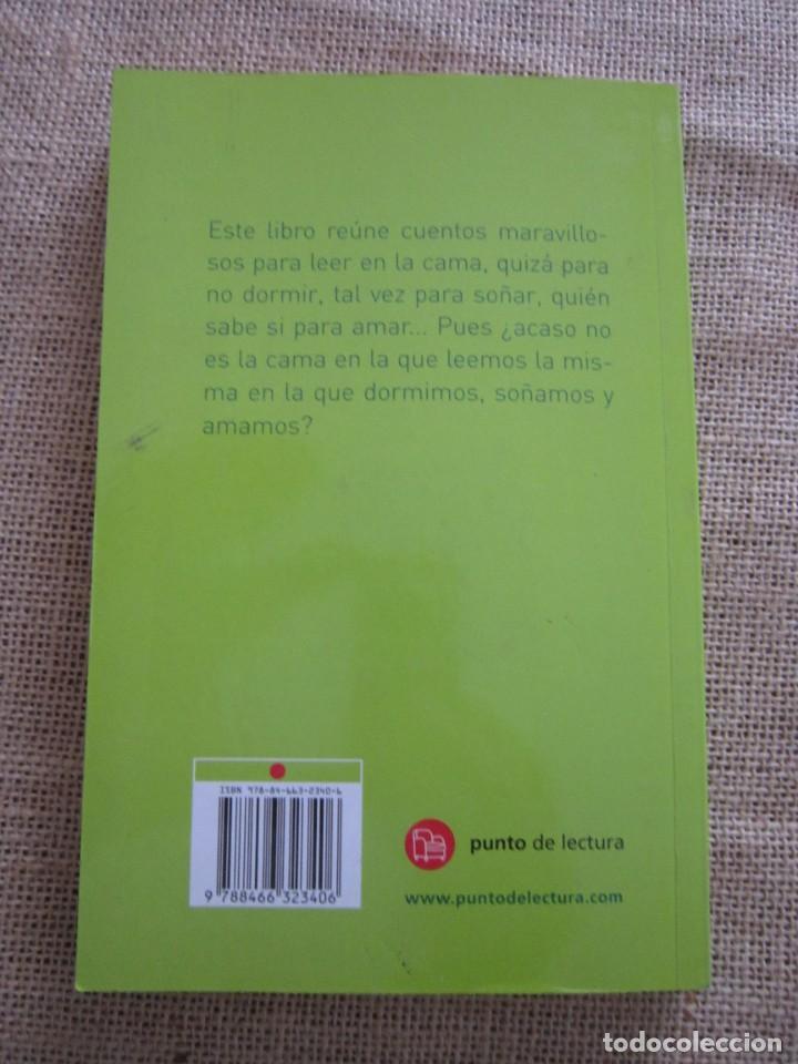 Libros de segunda mano: CUENTOS BREVES PARA LEER EN LA CAMA. BENEDETTI, MARIAS, MILLAS, GRANDES, PIÑOL, LONGARES, ETC - Foto 2 - 277169443