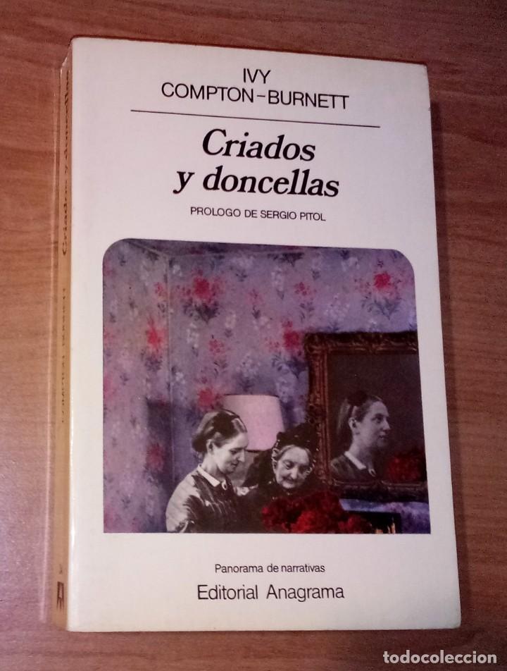 IVY COMPTON-BURNETT - CRIADOS Y DONCELLAS - ANAGRAMA, 1984 (Libros de Segunda Mano (posteriores a 1936) - Literatura - Narrativa - Otros)