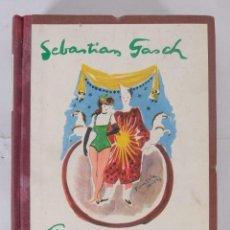 Libros de segunda mano: EL CIRCO Y SUS FIGURAS - SEBASTIÁN GASCH - EDITORIAL BARNA SA 1947. Lote 277285233