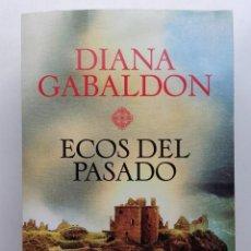 Libros de segunda mano: ECOS DEL PASADO - DIANA GABALDON - EDITORIAL PLANETA - 2015. Lote 277440078