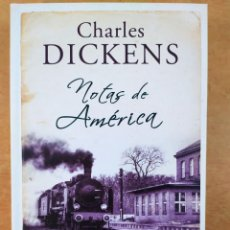 Libros de segunda mano: NOTAS DE AMÉRICA / CHARLES DICKENS / 1ªED. 2012. EDICIONES B. Lote 277445043