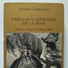 Libros de segunda mano: ÁLVARO CUNQUEIRO. FÁBULAS Y LEYENDAS DE LA MAR. EDICIÓN DE NÉSTOR LUJÁN.. Lote 277478308