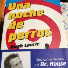 Libros de segunda mano: UNA NOCHE DE PERROS - HUGH LAURIE. Lote 277533423