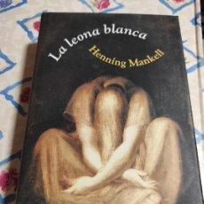 Libros de segunda mano: LA LEONA BLANCA - HENNING MANKELL. Lote 277533498