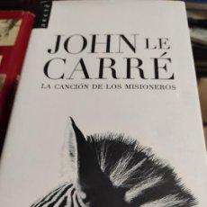 Libros de segunda mano: LA CANCION DE LOS MISIONEROS - JOHN LE CARRE. Lote 277533638