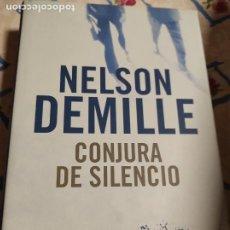 Libros de segunda mano: CONJURA DE SILENCIO - NELSON DEMILLE. Lote 277534423