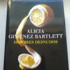 Libros de segunda mano: HOMBRES DESNUDOS/ALICIA GIMÉNEZ BARTLETT. Lote 277543178