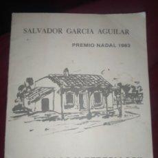 Libros de segunda mano: FARFOLLAS Y PERFOLLAS SALVADOR GARCÍA AGUILAR PREMIO NADAL 1983 SEIS HOJAS ROJALES HORIGUELA ÚNICO?. Lote 277543393
