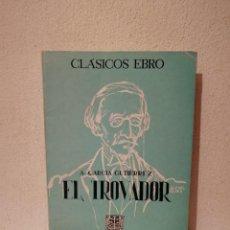 Libros de segunda mano: LIBRO - EL TROVADOR - VARIOS - A. GARCÍA GUTIÉRREZ - CLÁSICOS EBRO - ZARAGOZA. Lote 277543973