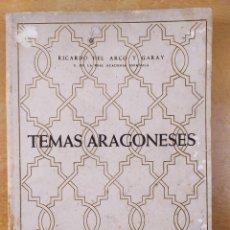 Libros de segunda mano: TEMAS ARAGONESES / RICARDO DEL ARCO Y GARAY / 1953. EDITORIAL NOTICIERO. ZARAGOZA. Lote 277558203