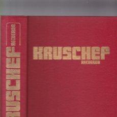 Libros de segunda mano: KRUSCHEF - RECUERDA - EDWARD CRANKSHAW - PRENSA ESPAÑOLA & SANTILLANA 1970 / 1ª EDICION. Lote 277591278