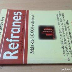 Libros de segunda mano: EL LIBRO DE TODOS LOS REFRANES, SABIDURIA POPULAR OLVIDADA / MAS DE 10000 / ARCA PAPEL / AL62. Lote 277645148