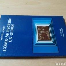 Libros de segunda mano: COMO SE ESCRIBE UN GUION / MICHELCHION / CATEDRA / AL67. Lote 277646328