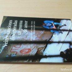 Libros de segunda mano: VEINTE CANCIONES DESESPERADAS Y UN POEMA DE AMOR / EXPERIENCIAS VIDA CUARTO MUNDO / STJ / AL74. Lote 277646543
