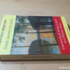 Libros de segunda mano: DONDE DUERMEN LAS AGUAS / LORENZO MEDIANO / ONAGRO / AL82. Lote 277646883