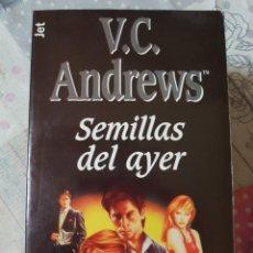 Libros de segunda mano: SEMILLAS DEL AYER POR V.C. ANDREWS (LA SAGA DE FLORES EN EL ÁTICO) EN RÚSTICA. Lote 277658203
