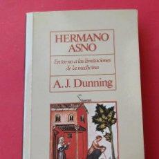 Libros de segunda mano: ´HERMANO ASNO´. A.J.DUNNING. EL PAÍS AGUILAR 1988. NOMBRE DE ANTERIOR PROPIETARIO. 293 PÁGINAS.. Lote 277724808