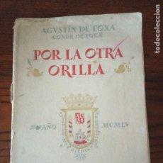 Libros de segunda mano: POR LA OTRA ORILLA. AGUSTIN DE FOXÁ CONDE DE FOXÁ. 1955.. Lote 277825993