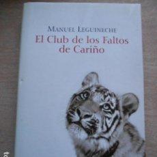Libros de segunda mano: EL CLUB DE LOS FALTOS DE CARIÑO MANUEL LEGUINECHE. Lote 278176703