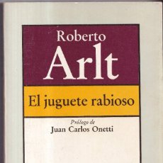 Libros de segunda mano: EL JUGUETE RABIOSO - ROBERTO ARLT - BRUGUERA ALFAGUARA PRIMERA EDICIÓN 1979. Lote 278324538
