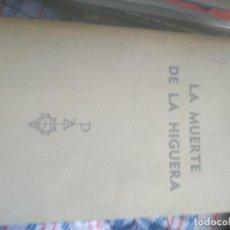 Libros de segunda mano: LA MUERTE DE LA HIGUERA - RTOBERT SABATIER. Lote 278325018