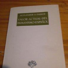 Libros de segunda mano: VALOR ACTUAL DEL HUMANISMO ESPAÑOL.ALEXANDER A.PARKER.ATENEO.1952.37 PAGINAS.. Lote 278325333