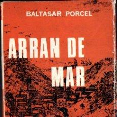 Libros de segunda mano: BALTASAR PORCEL : ARRAN DE MAR (SELECTA, 1967) CATALÀ - PRIMERA EDICIÓ. Lote 278325588
