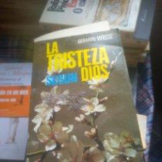 Libros de segunda mano: LA TRISTEZA SEGUN DIOS, POR GERARDO WISSES (A.1977). Lote 278325768