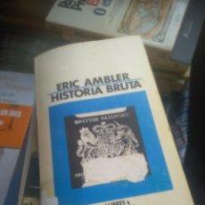 Libros de segunda mano: HISTORIA BRUTA ( ERIC AMBLER ) EN CATALA, 1987, 238 PAG.. Lote 278325853