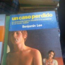 Libros de segunda mano: UN CASO PERDIDO - BENJAMIN LEE - EDITORIAL MARTINEZ ROCA. Lote 278326003
