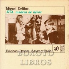 Libros de segunda mano: DELIBES, MIGUEL. 377A MADERA DE HÉROE. PRIMERA EDICIÓN. 1987. Lote 264546324