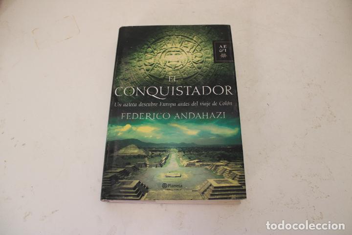 EL CONQUISTADOR. FEDERICO ANDAHAZI. (Libros de Segunda Mano (posteriores a 1936) - Literatura - Narrativa - Otros)