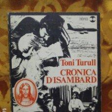 Libros de segunda mano: TONI TURULL - CRÒNICA D'ISAMBARD - AYMÀ (EN CATALAN). Lote 278587293