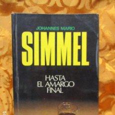 Libros de segunda mano: HASTA EL AMARGO FINAL - JOHANNES MARIO SIMMEL - EDITORIAL BRUGUERA. Lote 278587733