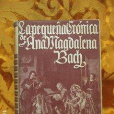Libros de segunda mano: LA PEQUEÑA CRÓNICA DE ANA MAGDALENA BACH, ED. JUVENTUD. Lote 278588103