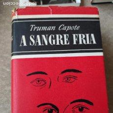 Livros em segunda mão: A SANGRE FRÍA- TRUMAN CAPOTE- EDITORIAL NOGUER- 1ª EDICIÓN-1966. Lote 278608168