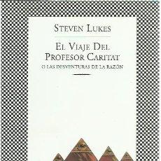 Libros de segunda mano: STEVE LUKES-EL VIAJE DEL PROFESOR CARITAT O LAS DESVENTURAS DE LA RAZÓN:UNA COMEDIA.FÁBULA,244.2012.. Lote 278640128