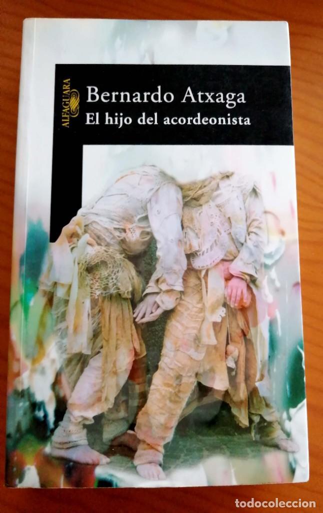 EL HIJO DEL ACORDEONISTA BERNARDO ATXAGA (Libros de Segunda Mano (posteriores a 1936) - Literatura - Narrativa - Otros)