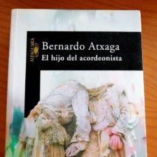 Libros de segunda mano: EL HIJO DEL ACORDEONISTA BERNARDO ATXAGA. Lote 278640673