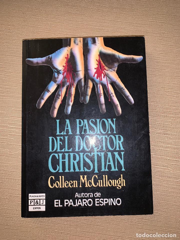 'LA PASIÓN DEL DOCTOR CHRISTIAN' DE COLLEEN MCCULLOUGH (Libros de Segunda Mano (posteriores a 1936) - Literatura - Narrativa - Otros)
