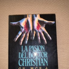 Libros de segunda mano: 'LA PASIÓN DEL DOCTOR CHRISTIAN' DE COLLEEN MCCULLOUGH. Lote 278641398