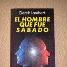 Libros de segunda mano: 'EL HOMBRE QUE FUE SÁBADO' DE DEREK LAMBERT. Lote 278641778
